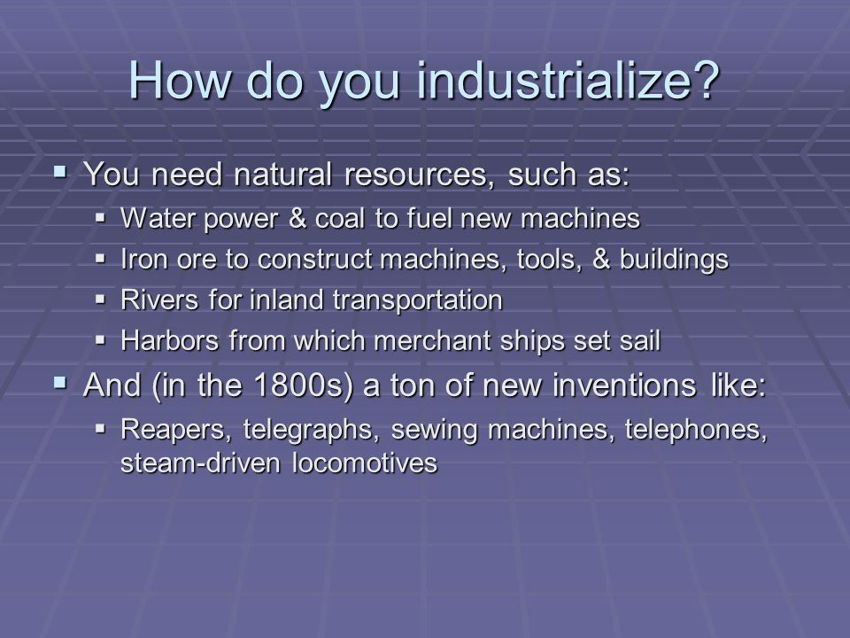 How do you industrialize.