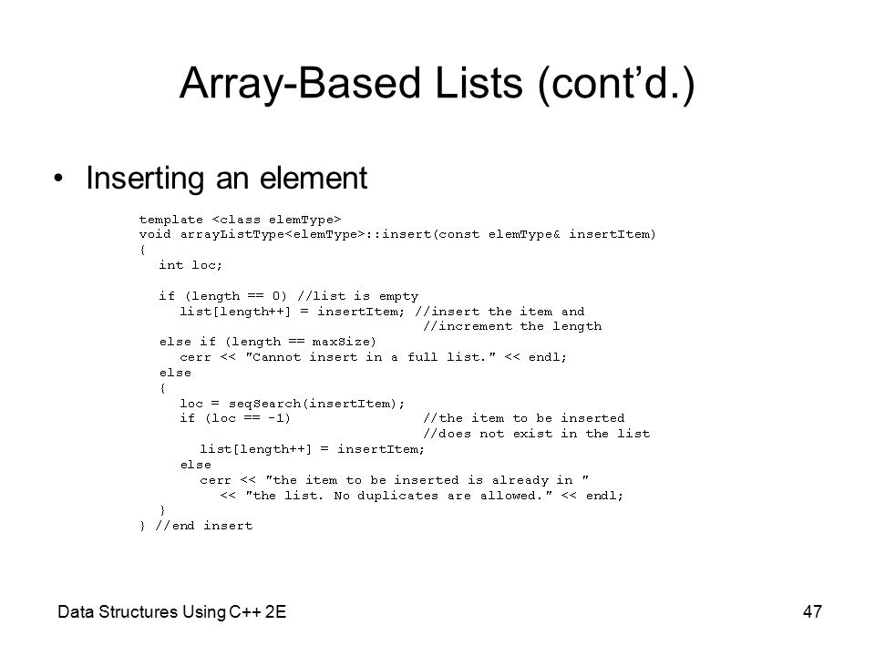 Data Structures Using C++ 2E47 Array-Based Lists (cont'd.) Inserting an element