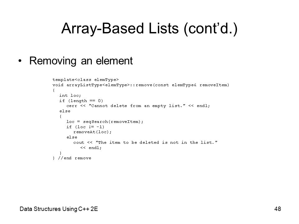 Data Structures Using C++ 2E48 Array-Based Lists (cont'd.) Removing an element