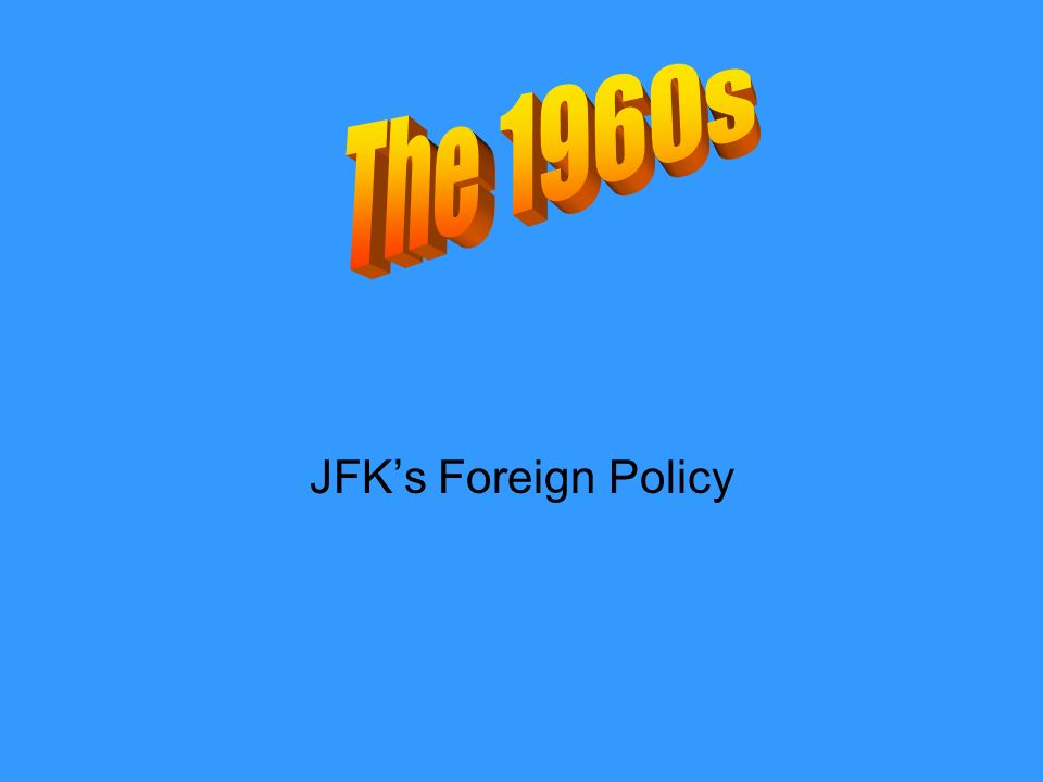 JFK's Foreign Policy