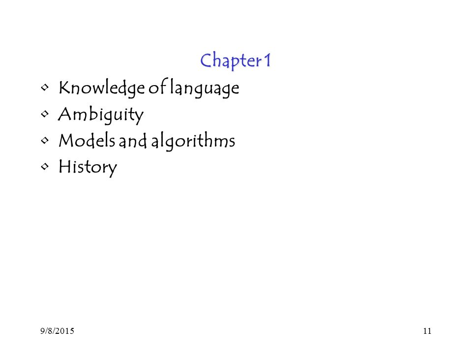 9/8/ Chapter 1 Knowledge of language Ambiguity Models and algorithms History