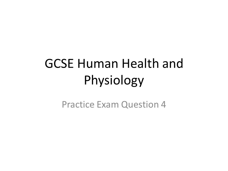 GCSE Human Health and Physiology Practice Exam Question ppt download
