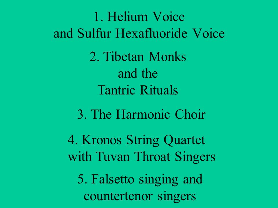 Helium Voice and Sulfur Hexafluoride Voice 2. Tibetan Monks and the Tantric  Rituals c303394c8e