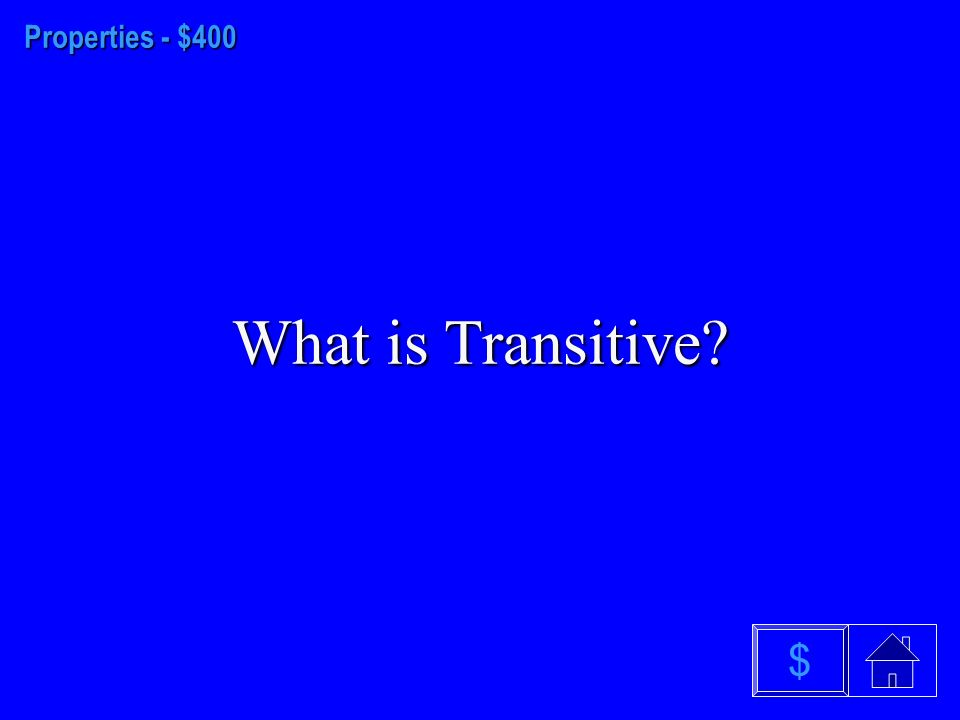 Properties - $300 What is Multiplicative Inverse $