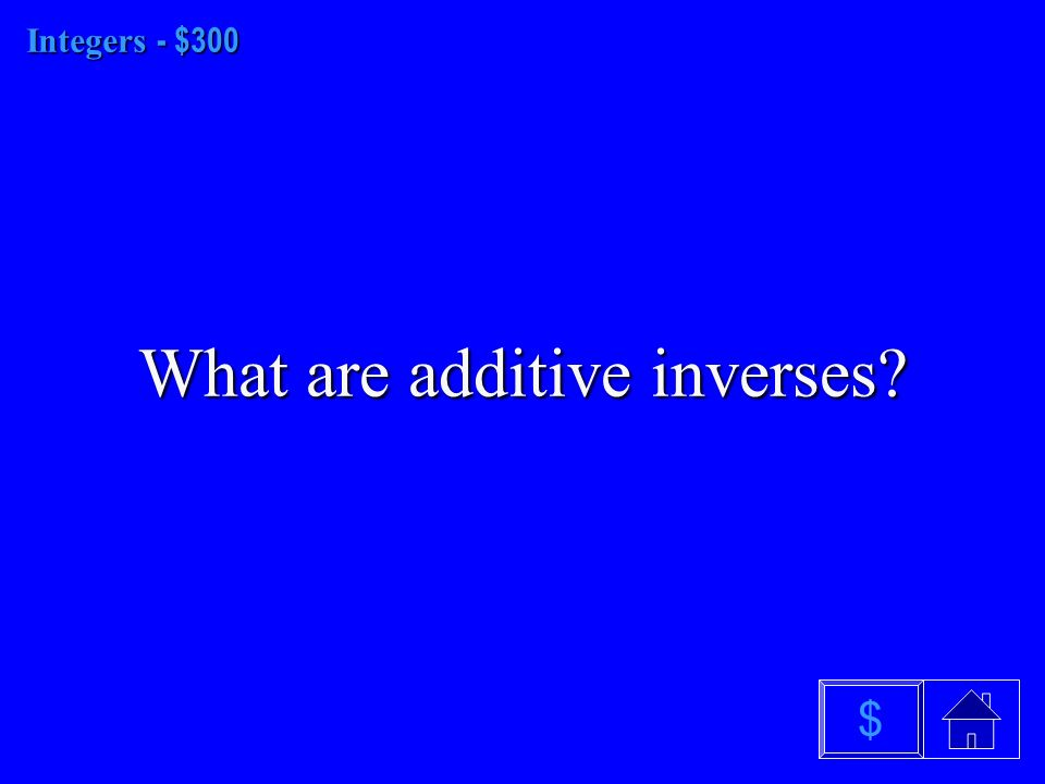 Integers - $200 How do you add a positive and a negative number $