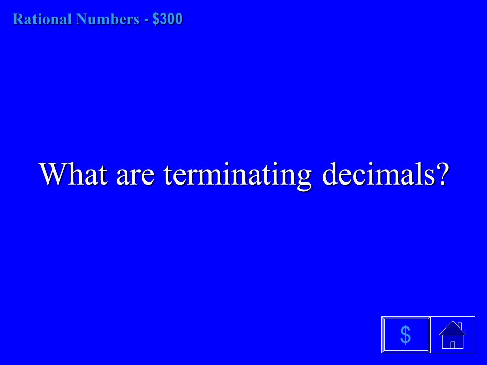 Rational Numbers - $200 What are Repeating Decimals $