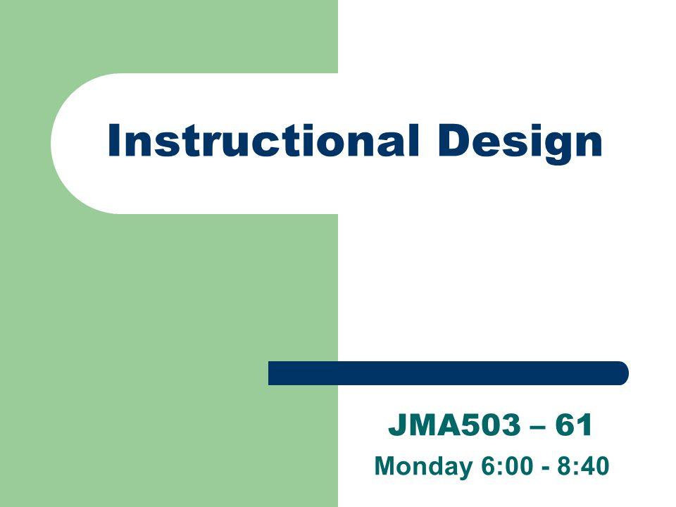 Instructional Design Jma503 61 Monday 600 8 Ppt Download