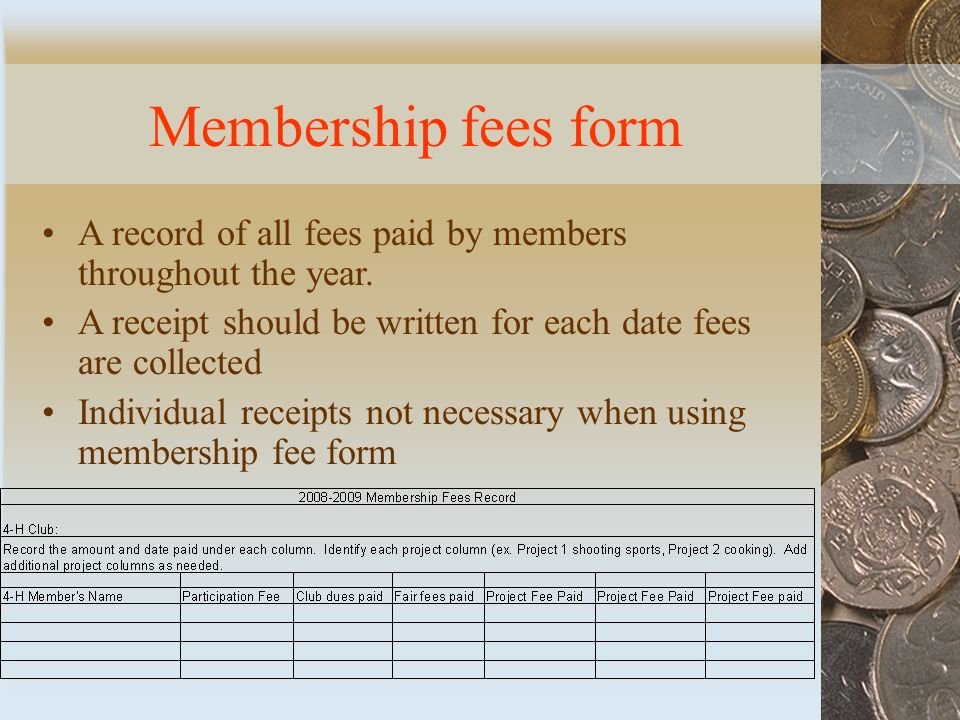Membership fees form A record of all fees paid by members throughout the year.