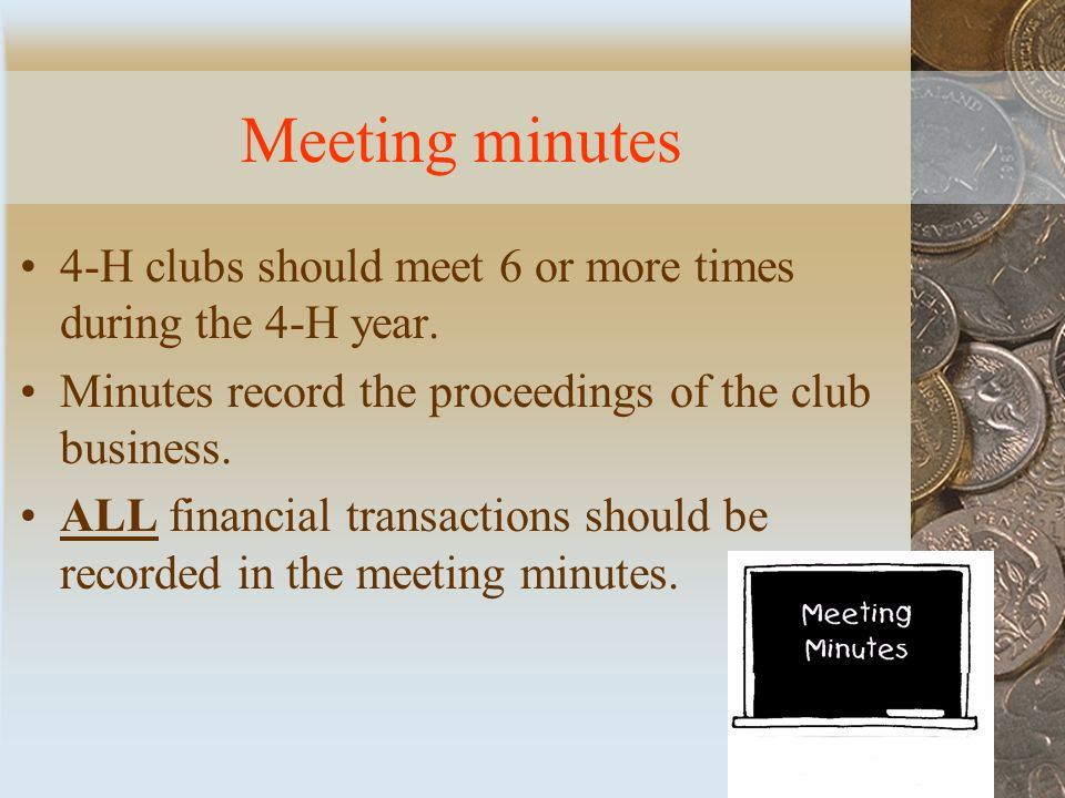 Meeting minutes 4-H clubs should meet 6 or more times during the 4-H year.