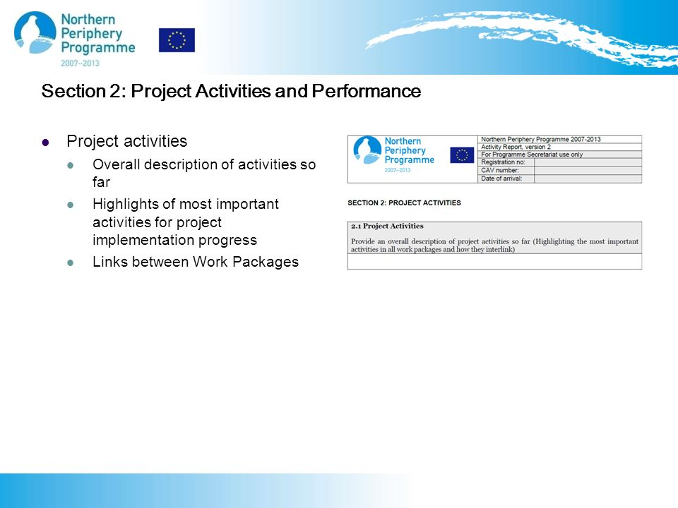 Section 2: Project Activities and Performance Project activities Overall description of activities so far Highlights of most important activities for project implementation progress Links between Work Packages