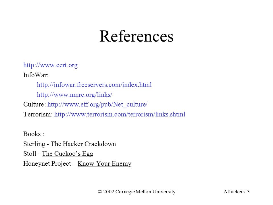 2002 Carnegie Mellon UniversityAttackers: 1 Attackers and