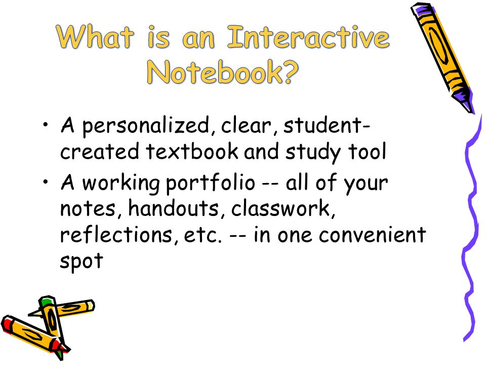 A personalized, clear, student- created textbook and study tool A working portfolio -- all of your notes, handouts, classwork, reflections, etc.