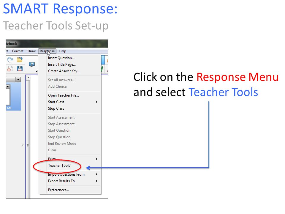 Click on the Response Menu and select Teacher Tools SMART Response: Teacher Tools Set-up