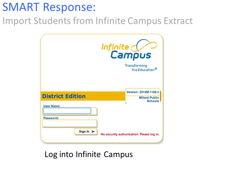 Log into Infinite Campus SMART Response: Import Students from Infinite Campus Extract