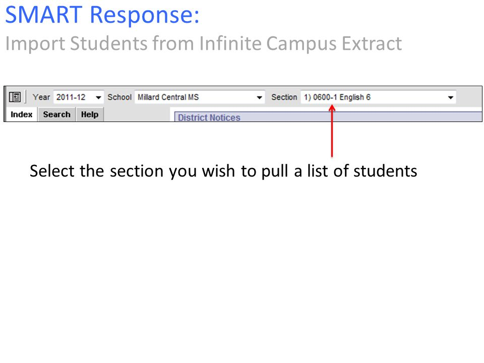 Select the section you wish to pull a list of students SMART Response: Import Students from Infinite Campus Extract