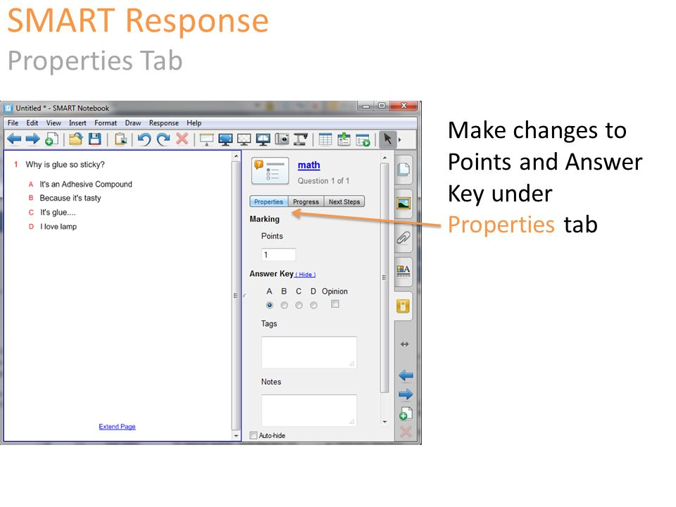 Make changes to Points and Answer Key under Properties tab SMART Response Properties Tab
