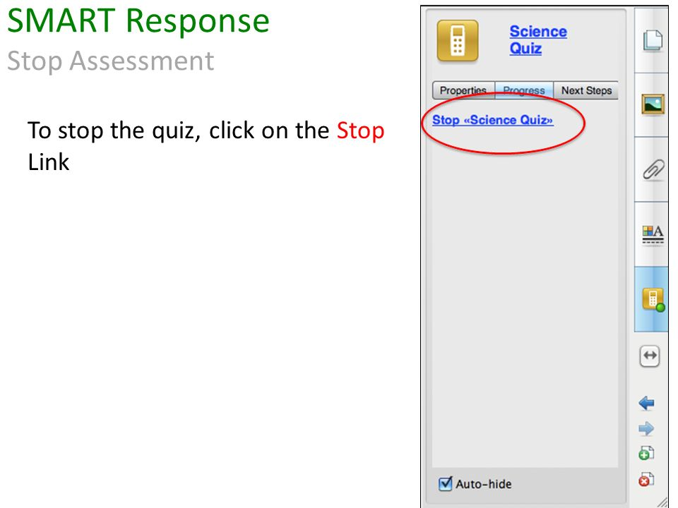To stop the quiz, click on the Stop Link SMART Response Stop Assessment