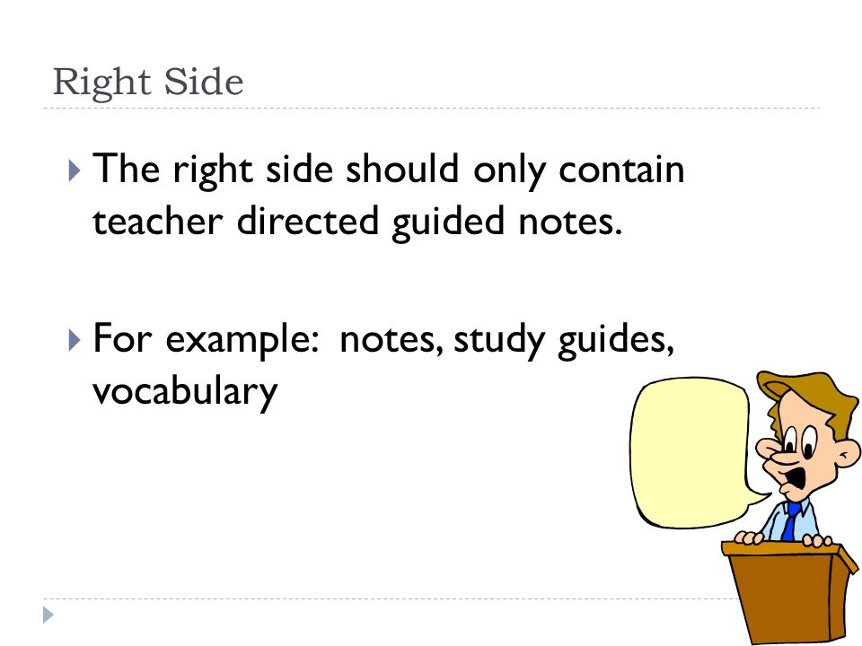 Right Side  The right side should only contain teacher directed guided notes.