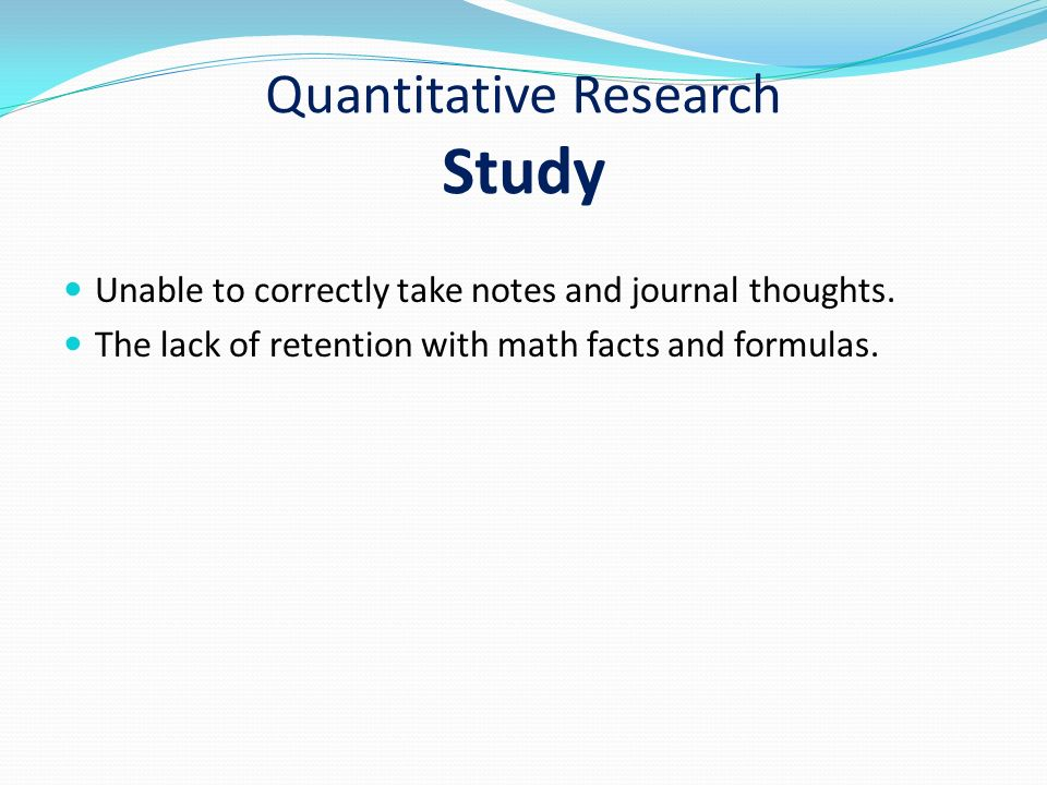 Quantitative Research Study Unable to correctly take notes and journal thoughts.