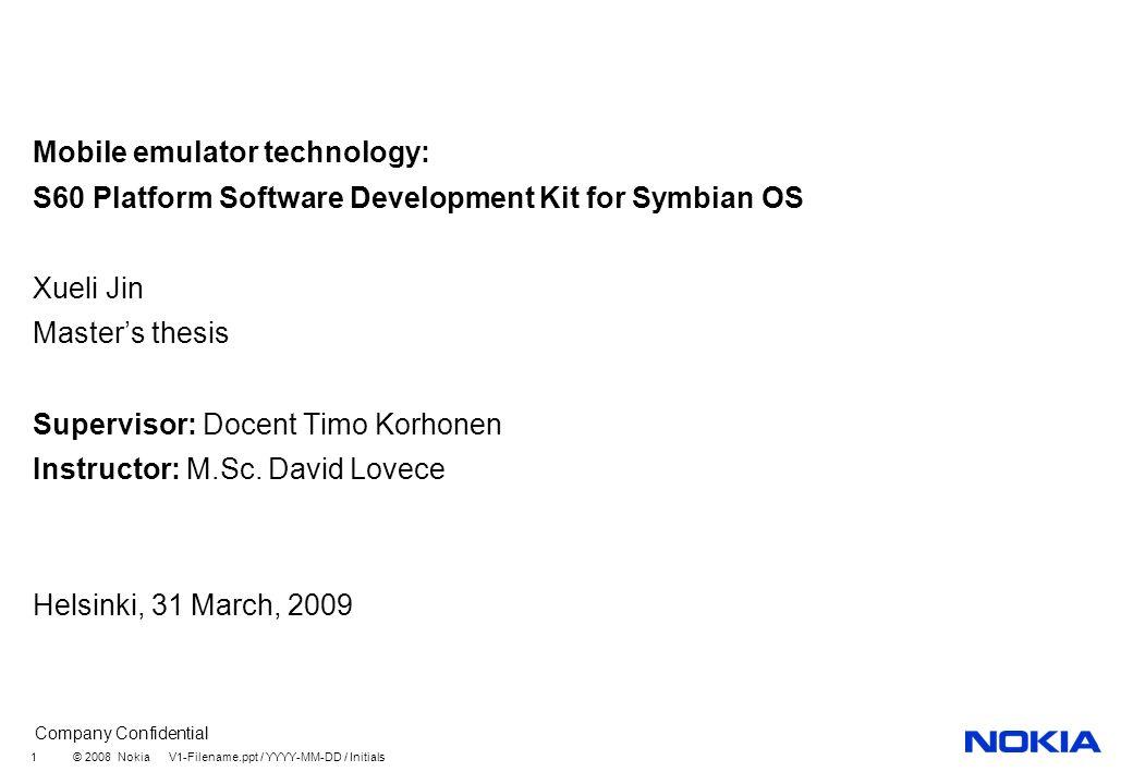 Company Confidential © 2008 Nokia V1-Filename ppt / YYYY-MM