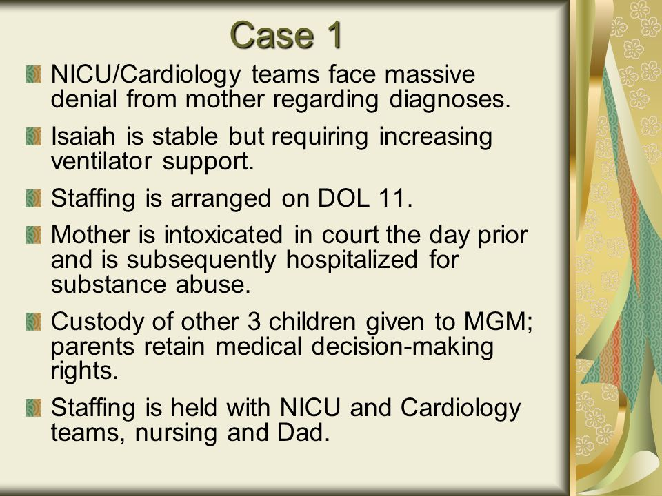 Case 1 NICU/Cardiology teams face massive denial from mother regarding diagnoses.