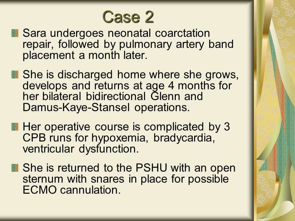 Case 2 Sara undergoes neonatal coarctation repair, followed by pulmonary artery band placement a month later.