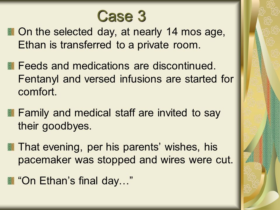 Case 3 On the selected day, at nearly 14 mos age, Ethan is transferred to a private room.