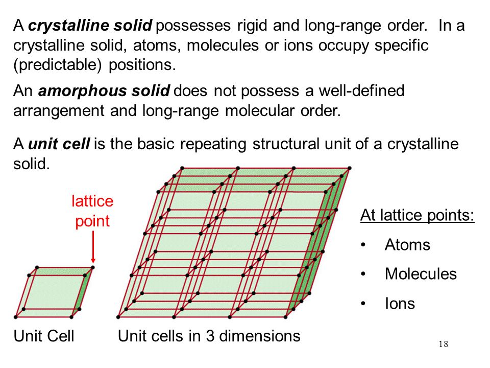 18 A crystalline solid possesses rigid and long-range order.