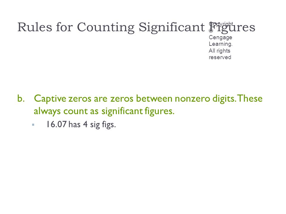 Rules for Counting Significant Figures Copyright © Cengage Learning.