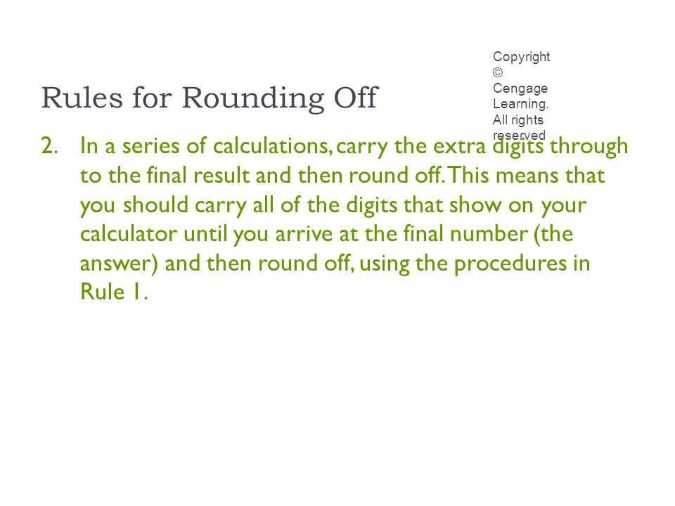 Rules for Rounding Off Copyright © Cengage Learning.