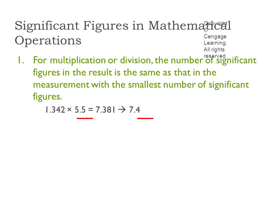Significant Figures in Mathematical Operations Copyright © Cengage Learning.
