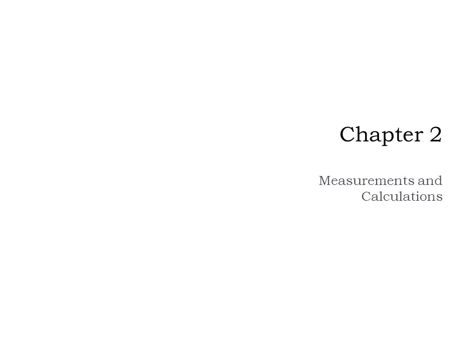 Chapter 2 Measurements and Calculations