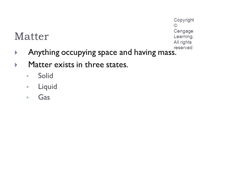 Matter Copyright © Cengage Learning.