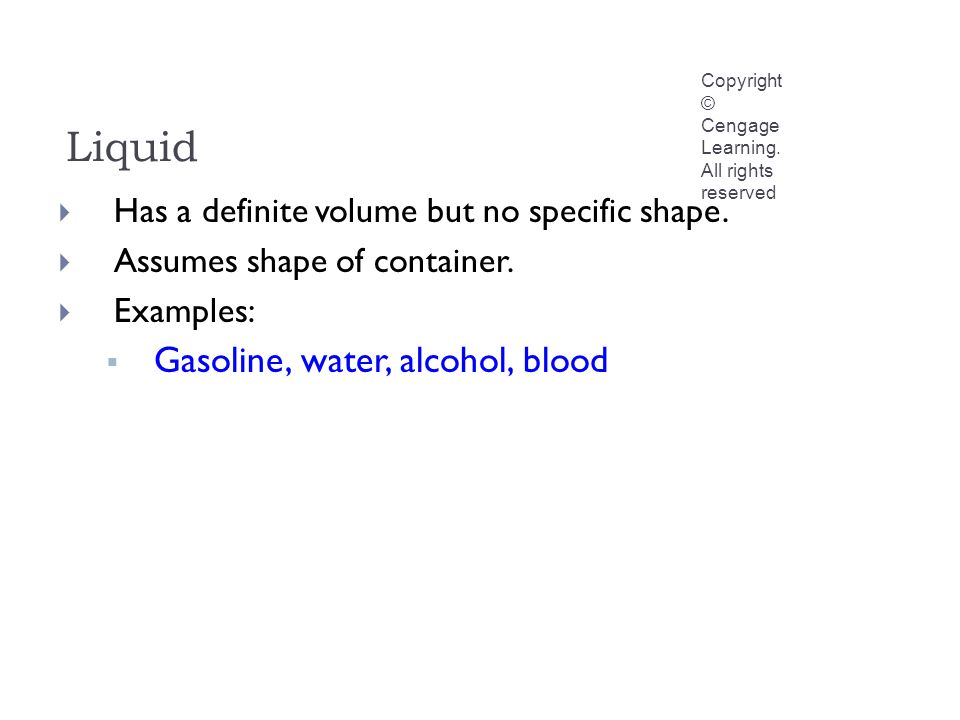 Liquid Copyright © Cengage Learning.