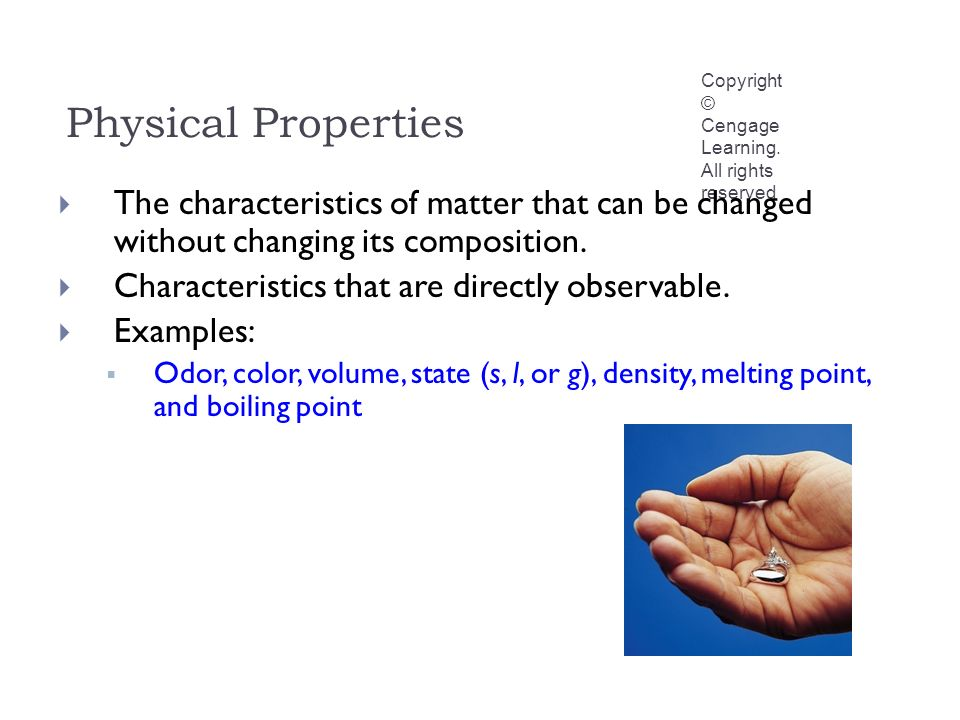 Physical Properties Copyright © Cengage Learning.