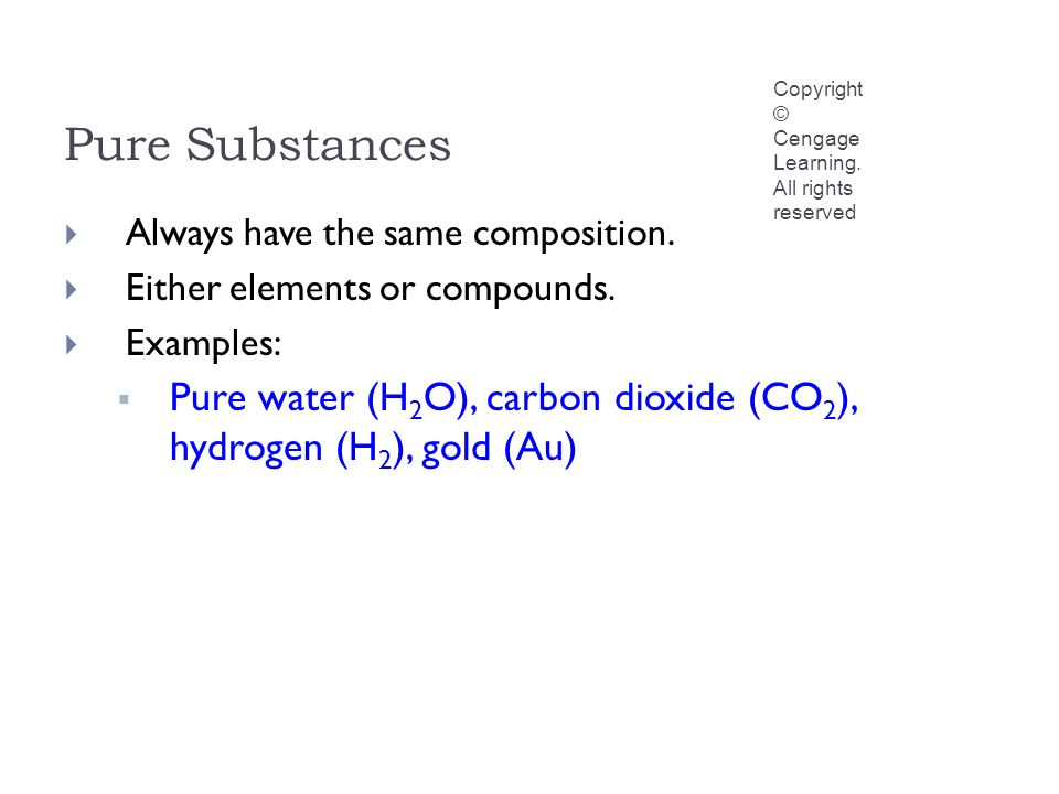 Pure Substances Copyright © Cengage Learning.