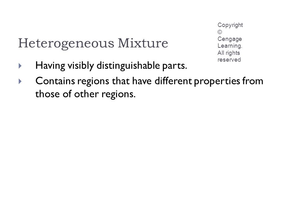 Heterogeneous Mixture Copyright © Cengage Learning.