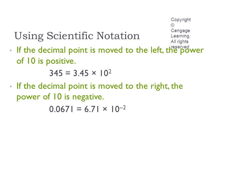 Using Scientific Notation Copyright © Cengage Learning.