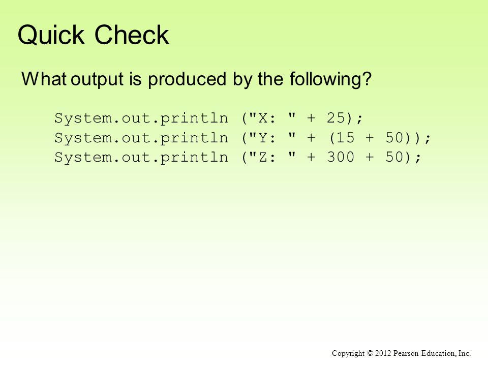 Quick Check Copyright © 2012 Pearson Education, Inc.