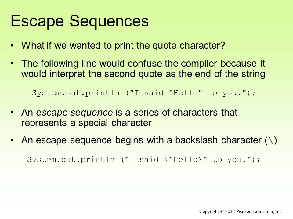 Escape Sequences What if we wanted to print the quote character.