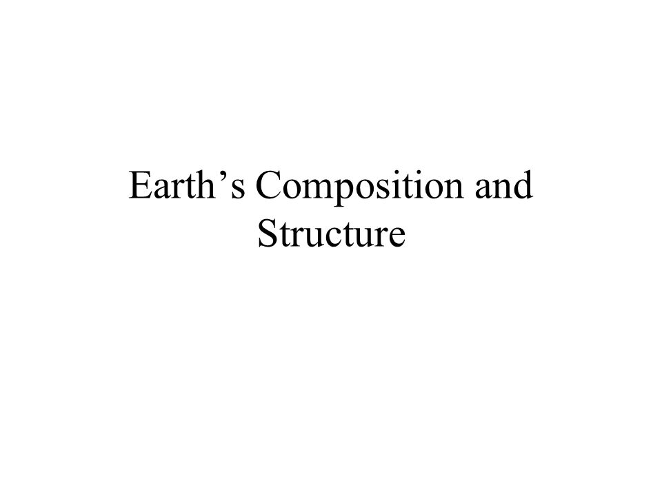 Earth's Composition and Structure