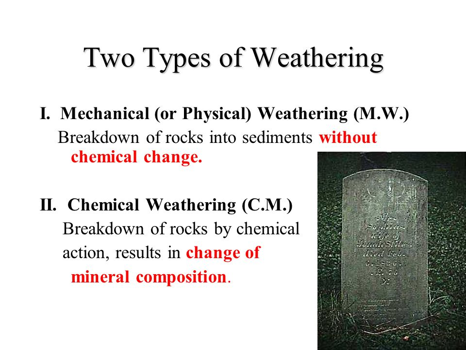 Two Types of Weathering I.
