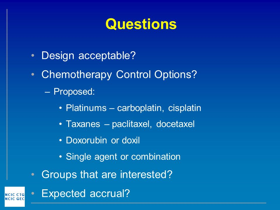 Questions Design acceptable. Chemotherapy Control Options.