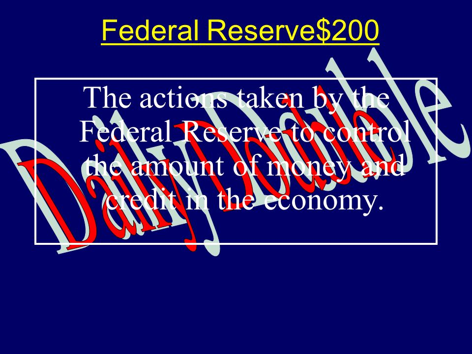 Federal Reserve $100-Answer What is the Federal Reserve