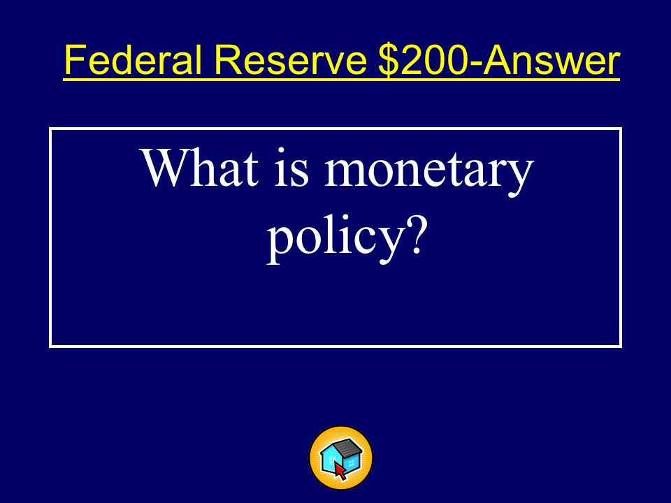 Federal Reserve$ The actions taken by the Federal Reserve to control the amount of money and credit in the economy.