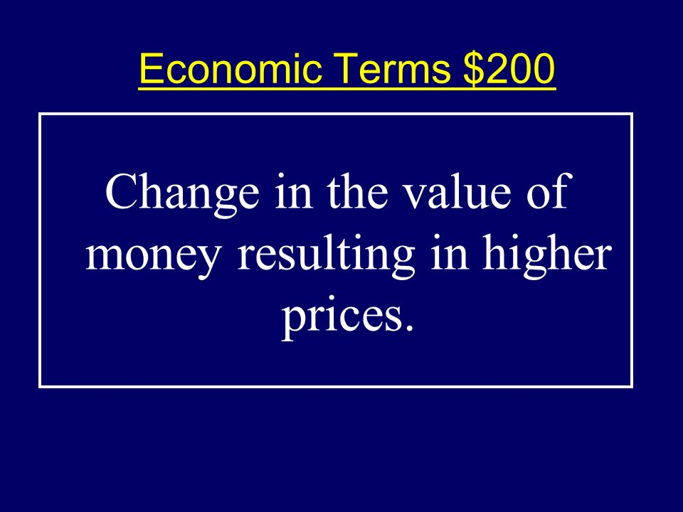 Economic Terms $100-Answer$100-Answer What is the Gross Domestic Product