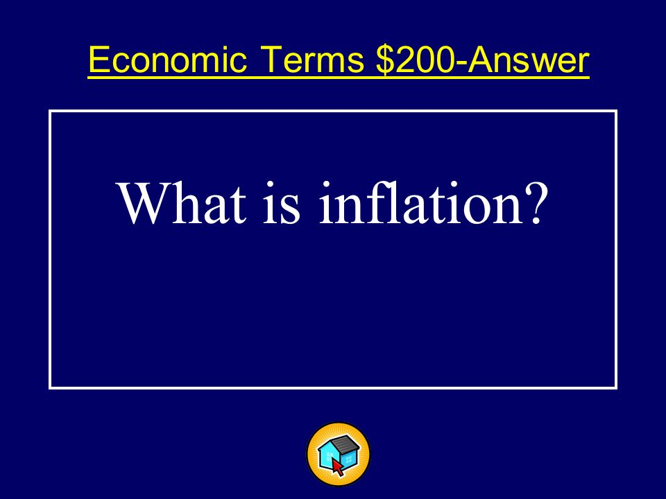 Economic Terms $200$200 Change in the value of money resulting in higher prices.