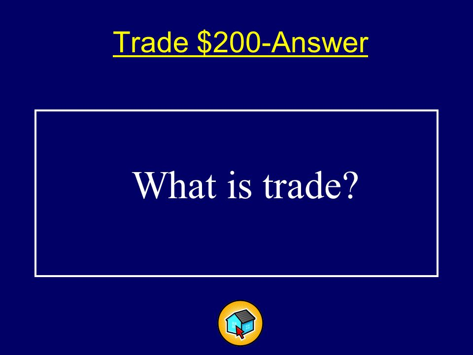Trade $200$200 To engage in the exchange, purchase or sale of resources, goods or services.