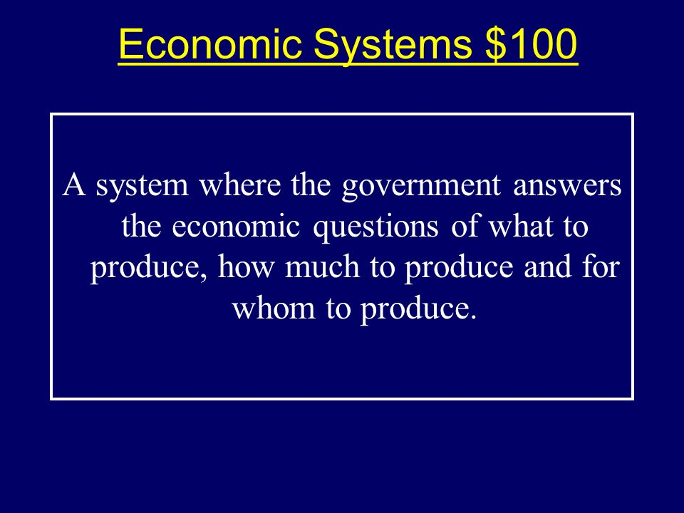 Economic Systems Federal Reserve Economic Terms Trade $100 $200 $300 $400 $500 $100 $200 $300 $400 $500 $100 $200 $300 $400 $500 $100 $200 $300 $400 $500 A Mix $100 $200 $300 $400 $500
