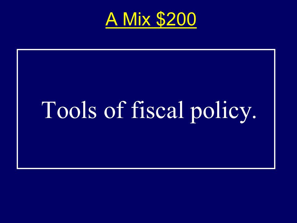 A Mix $100-Answer$100-Answer What are the legislative and executive branches